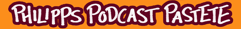 Philipps Podcast Pastete